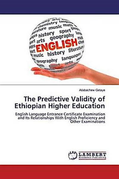 The Predictive Validity of Ethiopian Higher Education