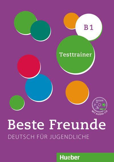 Beste Freunde B1: Kopiervorlage.Deutsch als Fremdsprache / Testtrainer mit Audio-CD
