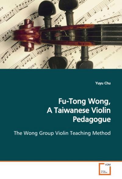Fu-Tong Wong, A Taiwanese Violin Pedagogue