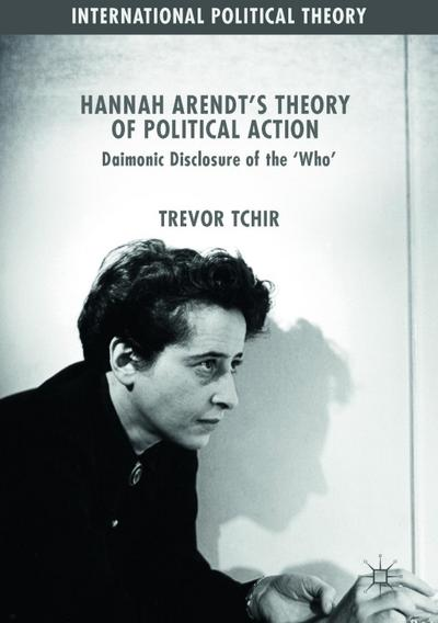 Hannah Arendt's Theory of Political Action