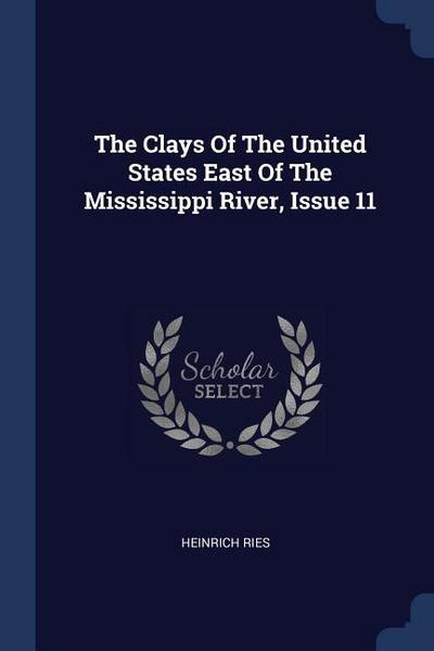 The Clays of the United States East of the Mississippi River, Issue 11