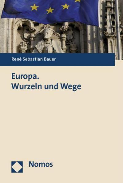 Europa. Wurzeln und Wege