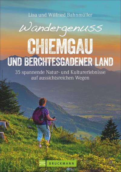 Wandergenuss Chiemgau und Berchtesgadener Land