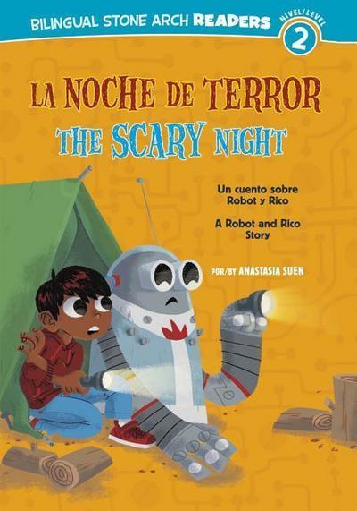La/The Noche de Terror/Scary Night: Un Cuento Sobre Robot Y Rico/A Robot and Rico Story
