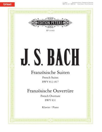 Französische Suiten BWV 812-817 / Französische Ouvertüre BWV 831