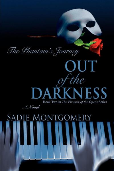 Out of the Darkness: The Phantom's Journey (Phoenix of the Opera)