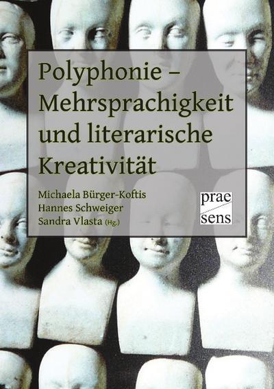 Polyphonie - Mehrsprachigkeit und literarische Kreativität