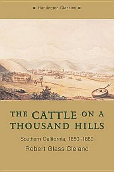 The Cattle on a Thousand Hills: Southern California, 1850-1880