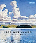Nordische Malerei; Im Licht der Moderne; Deutsch; 225 Illustr.