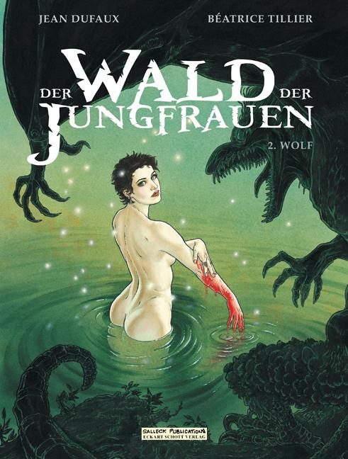 Jean Dufaux ~ Wolf. Der Wald der Jungfrauen 02 9783899085372