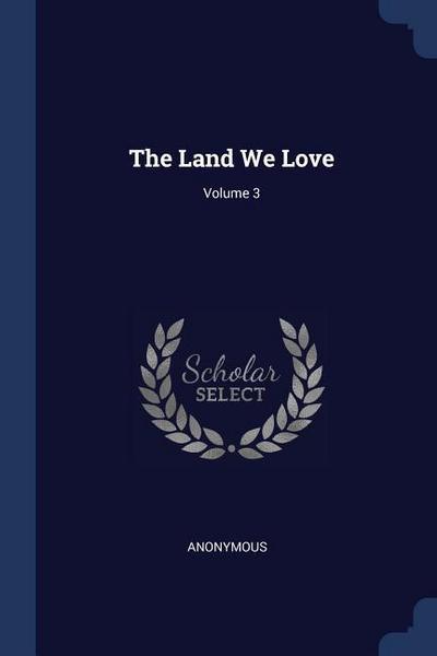 The Land We Love; Volume 3