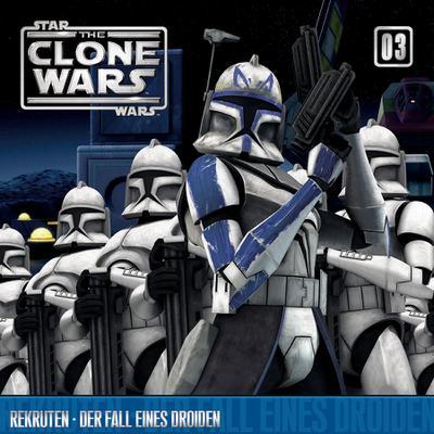 Star Wars, The Clone Wars - Rekruten - Der Fall eines Droiden, 1 Audio-CD