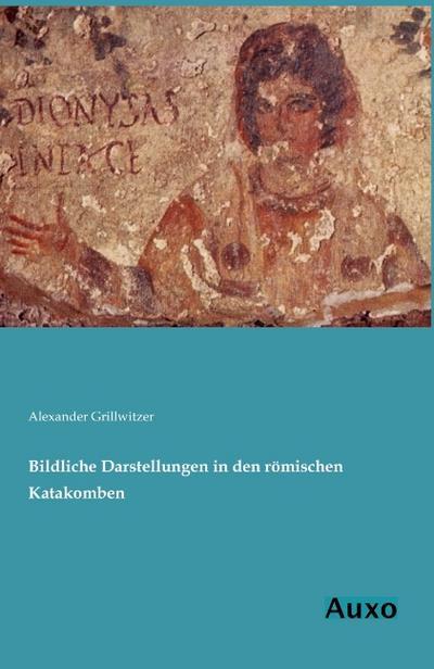 Bildliche Darstellungen in den römischen Katakomben