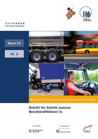 Schritt für Schritt zum/zur Berufskraftfahrer/-in: Zertifizierte Teilqualifikationen der Bundesagentur für Arbeit (Leitfaden für die Bildungspraxis)