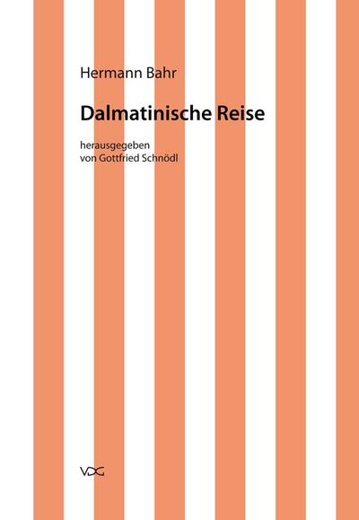 Kritische Schriften in Einzelausgaben / Dalmatinische Reise