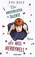 Die unentdeckten Talente der Miss Merrywell: Roman