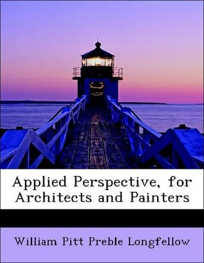 Applied Perspective, for Architects and Painters
