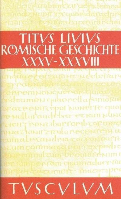 Römische Geschichte / Ab urbe condita Set: Römische Geschichte VIII/ Ab urbe condita VIII: Gesamtausgabe in 11 Bänden. Band 8: Buch 35-38