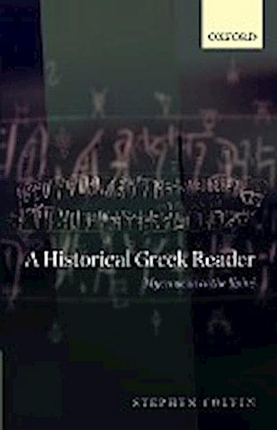 A Historical Greek Reader: Mycenaean to the Koine