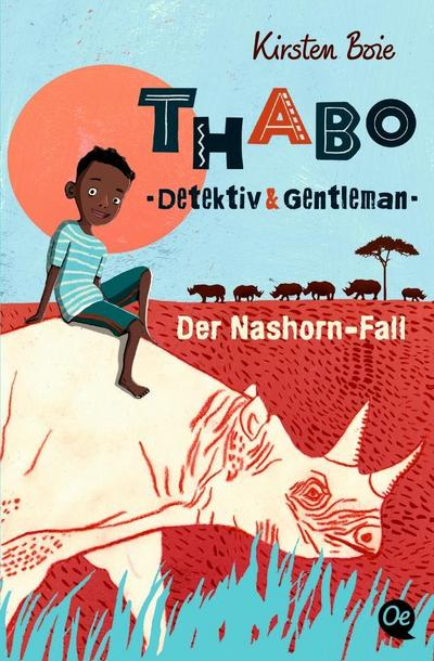 Thabo: Detektiv und Gentleman. Der Nashorn-Fall; Band 1; Ill. v. Bohn, Maja; Deutsch