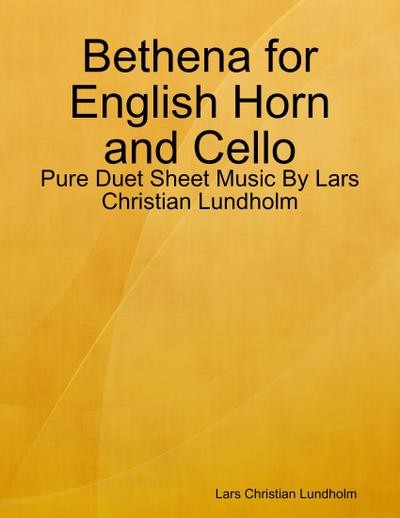 Bethena for English Horn and Cello - Pure Duet Sheet Music By Lars Christian Lundholm