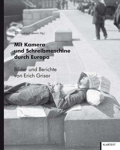 Mit Kamera und Schreibmaschine durch Europa: Bilder und Berichte von Erich Grisar