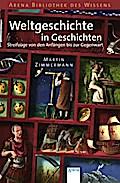 Weltgeschichte in Geschichten: Streifzüge von ...