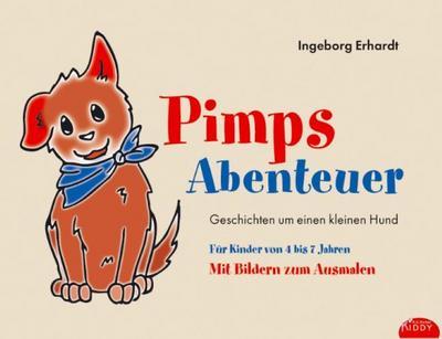 Pimps Abenteuer: Geschichten um einen kleinen Hund. Mit Bildern zum Ausmalen. Für Kinder von 4 bis 7 Jahren (R.G. Fischer Kiddy)