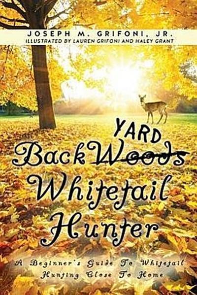 Back Yard Whitetail Hunter
