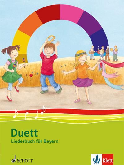 Duett Liederbuch 1.-4. Schuljahr. Ausgabe Bayern
