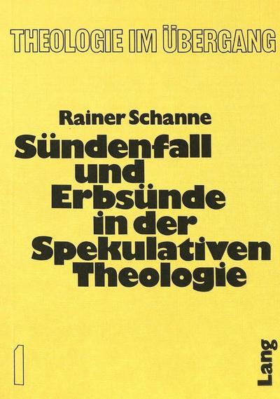 Sündenfall und Erbsünde in der spekulativen Theologie