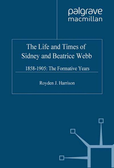 Life and Times of Sidney and Beatrice Webb