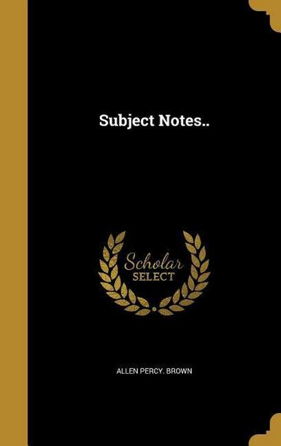 SUBJECT NOTES