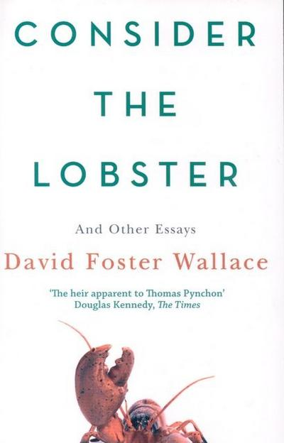 ... consider the lobster and other essays friday june 26 2009 at the
