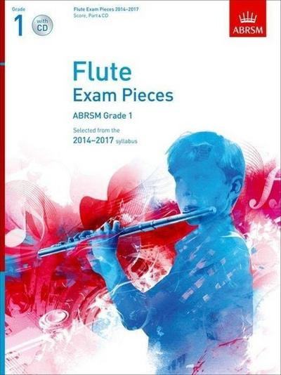 Flute Exam Pieces 20142017, Grade 1 Score, Part & CD