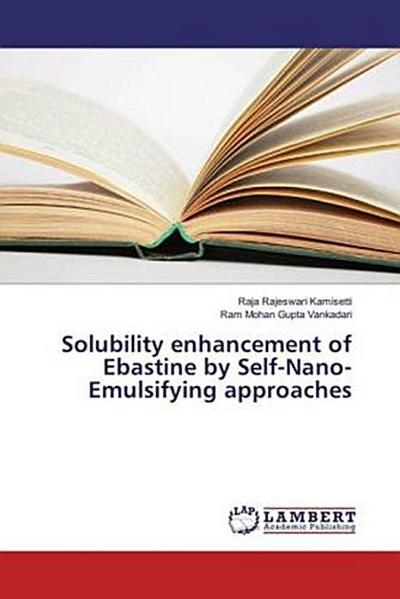 Solubility enhancement of Ebastine by Self-Nano-Emulsifying approaches