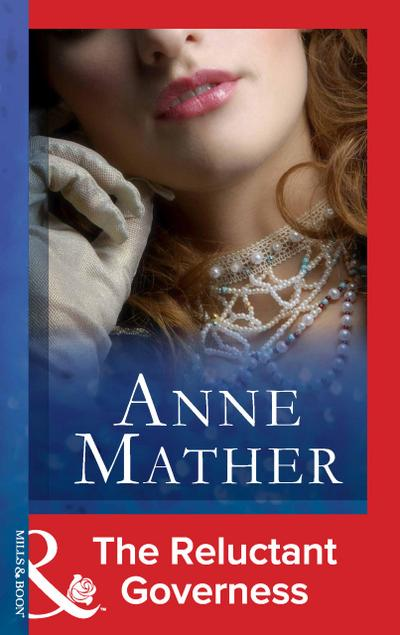 The Reluctant Governess (Mills & Boon Modern) (The Anne Mather Collection)