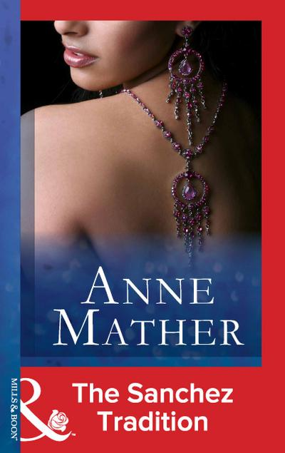 The Sanchez Tradition (Mills & Boon Modern) (The Anne Mather Collection)