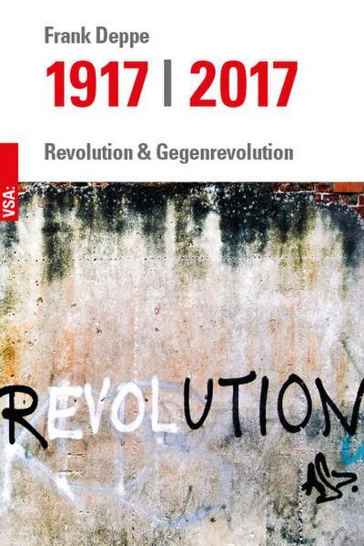 1917 | 2017: Revolution und Gegenrevolution