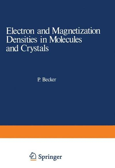 Electron and Magnetization Densities in Molecules and Crystals
