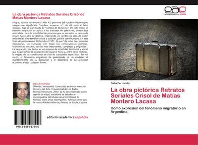 La obra pictórica Retratos Seriales Crisol de Matías Montero Lacasa