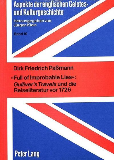 «Full of Improbable Lies»: Gulliver's Travels und die Reiseliteratur vor 1726