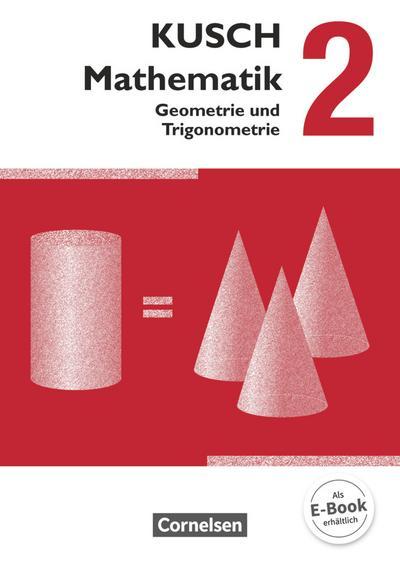 Kusch: Mathematik 02. Geometrie und Trigonometrie. Schülerbuch