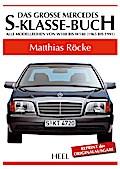 Das große Mercedes-S-Klasse-Buch: Alle Modell ...