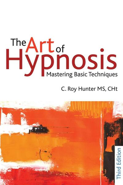 The Art of Hypnosis - Third Edition