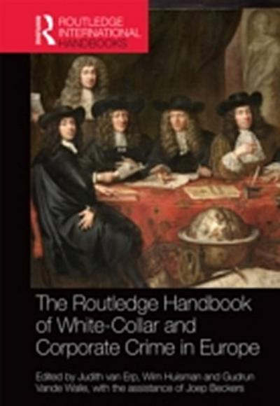 Routledge Handbook of White-Collar and Corporate Crime in Europe