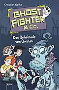 Ghostfighter & Co. (1). Das Geheimnis von Gorrum   ; Ill. v. Beck, Benedikt; Deutsch