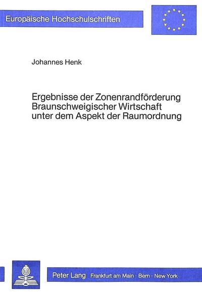 Ergebnisse der Zonenrandförderung braunschweigischer Wirtschaft unter dem Aspekt der Raumordnung