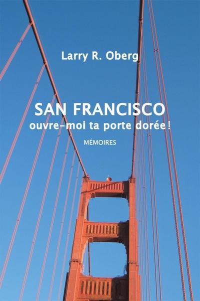San Francisco, Ouvre-Moi Ta Porte Dorée !