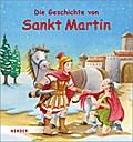 Die Geschichte von Sankt Martin; Ill. v. Görtler, Carolin; Deutsch; Durchgehend vierfarbig illustriert